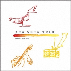Aca Seca Trio/アカ・セカ・トリオ・ベスト [PPT-001]
