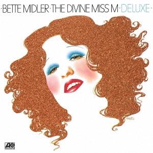 アメリカが生んだ最後のシンガー/ベット・ミドラー・デビュー デラックス・エディション