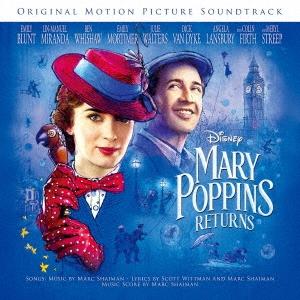 メリー・ポピンズ リターンズ オリジナル・サウンドトラック 英語盤[UWCD-1015]