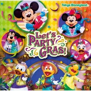 東京ディズニーランド レッツ・パーティグラ! CD