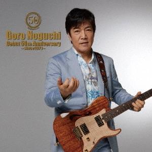 Goro Noguchi Debut 50th Anniversary ~since1971~ [CD+DVD]<LIVE盤>