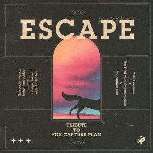 ESCAPE TRIBUTE TO FOX CAPTURE PLAN