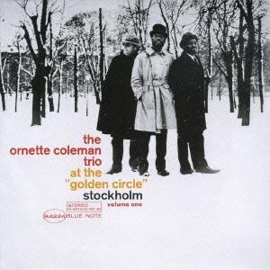 Ornette Coleman/ゴールデン・サークルのオーネット・コールマン Vol.1 [TOCJ-7059]