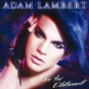 Adam Lambert/フォー・ユア・エンターテイメント<通常盤>[SICP-2600]