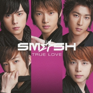 SM☆SH/TRUE LOVE [CD+DVD]<初回生産限定盤A>[FLCF-4360]