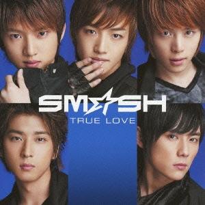 SM☆SH/TRUE LOVE<通常盤>[FLCF-7179]