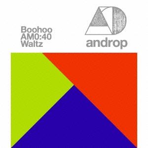 androp/【ワケあり特価】Boohoo / AM0:40 / Waltz<通常盤>[WPCL-11187W]