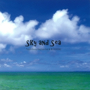 Toshihiro Kajiyama&肚(HARA)/Sky and Sea[C-1208762]