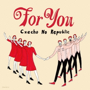 Czecho No Republic/For You [CD+DVD]<初回限定盤>[COZA-1007]