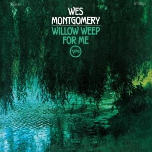 Wes Montgomery/ウィロウ・ウィープ・フォー・ミー[UCCV-3075]
