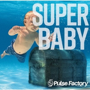Pulse Factory/SUPER BABY<タワーレコード限定>[NAPF-0003]