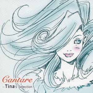 Cantare~Tina's Selection
