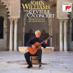 ジョン・ウィリアムズ/ベスト・クラシック100-7:ザ・セビーリャ・コンサート:アルベニス:セビーリャ〜「スペイン組曲」作品47より/J.S.バッハ:前奏曲〜「リュート組曲ホ長調 BWV1006a」