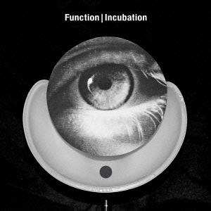 Function (Techno)/インキュベーション[OTLCD-1911]