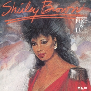 Shirley Brown/ファイヤー・アンド・アイス<完全限定生産盤>[CDSOL-5410]