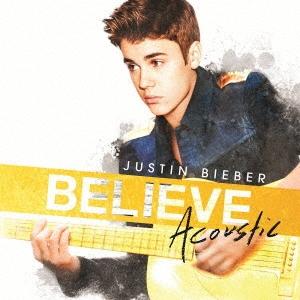 Justin Bieber/ビリーヴ〜アコースティック<期間限定盤>[UICO-9732]