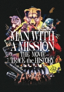 MAN WITH A MISSION THE MOVIE TRACE the HISTORY DVD
