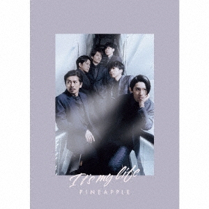 It's my life/PINEAPPLE [CD+DVD]<初回盤B> 12cmCD Single