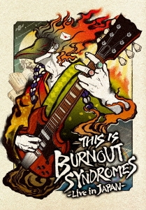 THIS IS BURNOUT SYNDROMES -Live in JAPAN- [Blu-ray Disc+Tシャツ]<完全生産限定盤> Blu-ray Disc