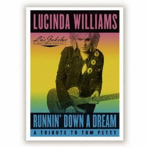 Lucinda Williams/ランニン・ダウン・ア・ドリーム:ア・トリビュート・トゥ・トム・ペティ[BSMF-6202]