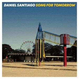Daniel Santiago/ソング・フォー・トゥモロー[MOCLD-1047]