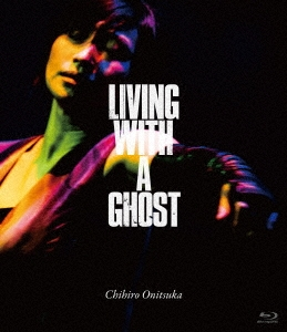 LIVING WITH A GHOST<通常盤> Blu-ray Disc
