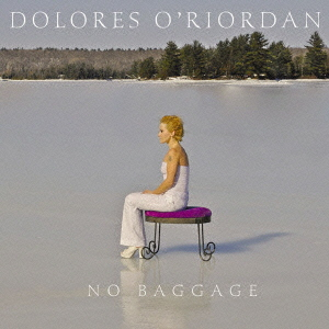 Dolores O'Riordan/ノー・バゲッジ [BVCP-40092]