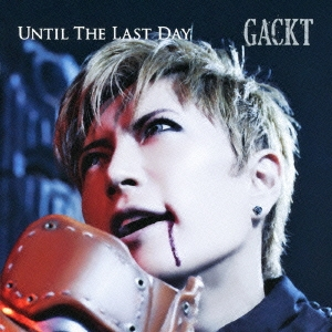 GACKT/UNTIL THE LAST DAY[AVCA-49498]