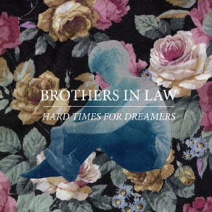 Brothers In Law/HARD TIMES FOR DREAMERS[XQFN-1130]