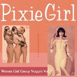ピクシー・ガール~ワーナー・ガール・グループ・ナゲッツ Vol.1 CD