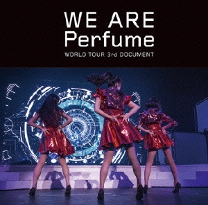 Perfume/WE ARE Perfume WORLD TOUR 3rd DOCUMENT<通常盤>[UPBP-1008]