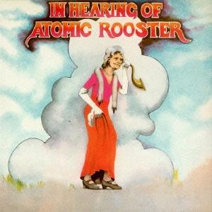 Atomic Rooster/イン・ヒアリング・オヴ・アトミック・ルースター[BEL-162590]