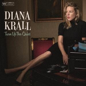Diana Krall/ターン・アップ・ザ・クワイエット<限定盤>[UCCV-9679]
