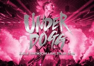 EXILE SHOKICHI LIVE TOUR 2019 UNDERDOGG<通常盤>
