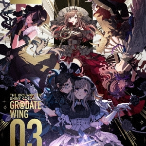 THE IDOLM@STER SHINY COLORS GR@DATE WING 03 12cmCD Single