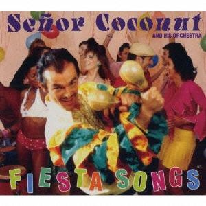 Senor Coconut/フェスタ・ソングス[XECX-1020]