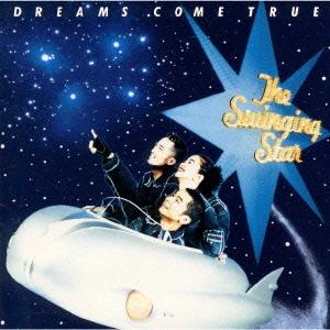 DREAMS COME TRUE/The Swinging Star