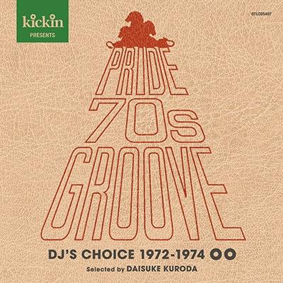 キッキン・プレゼンツ・プライド・70's グルーヴ:DJズ・チョイス<期間限定価格盤> CD
