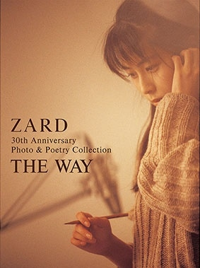 ZARD 30th Anniversary Photo & Poetry Collection ~THE WAY~ Book