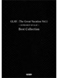 GLAY The Great Vacation Vol.1 ~SUPER BEST OF GLAY~ Best Collection バンド・スコア Book