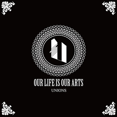 UNIONS/OUR LIFE IS OUR ARTS[GOME-60]