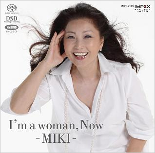 I'm a woman, Now -MIKI-