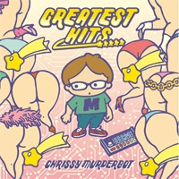 Chrissy Murderbot/グレイテス・ヒッツ ☆☆☆☆☆[MURCD-020]