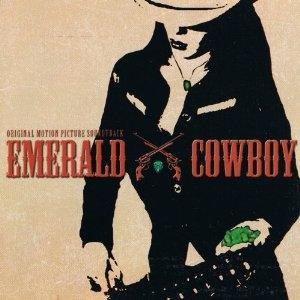 「エメラルド・カウボーイ」 オリジナルサウンドトラック<完全生産限定盤>[ULR-013]