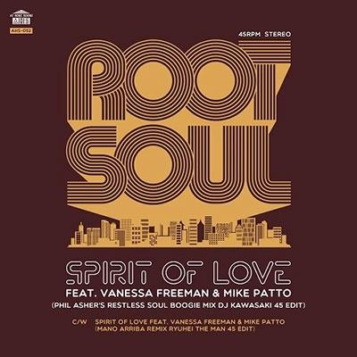 ROOT SOUL/SPIRIT OF LOVE (Phil Asher's Restless Soul Boogie Mix DJ KAWASAKI 45 EDIT) c/w SPIRIT OF LOVE (Mano<限定盤>[AHS52]