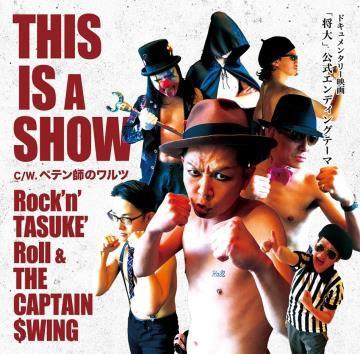 Rock'n'TASUKE'Roll &THE CAPTAIN SWING/THIS IS A SHOW[DEAR016]
