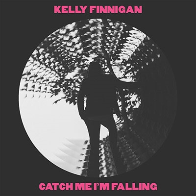 Kelly Finnigan/Catch Me I'm Falling[CLMN170]