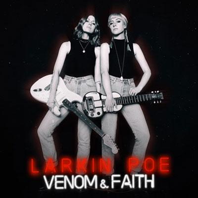 Larkin Poe/Venom &Faith[TRWO7432]