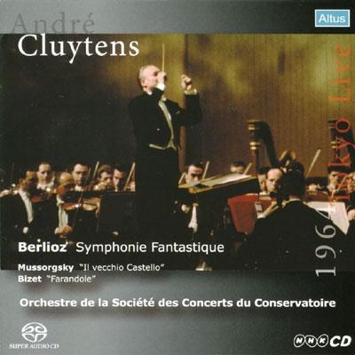 アンドレ・クリュイタンス/Berlioz: Symphonie Fantastique; Moussorgsky: ll Vecchio Castello; Bizet: Farandole [ALTSA003]