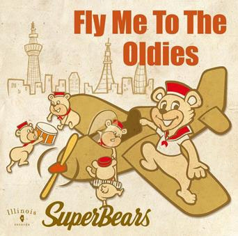 SuperBears/Fly Me To The Oldies[ILL-002]